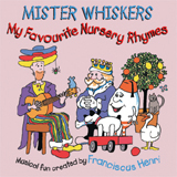 <i>Mister Whiskers: My Favourite Nursery Rhymes</i> 1998 studio album by Franciscus Henri