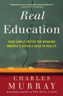 Real Education: Four Simple Truths for Bringin...