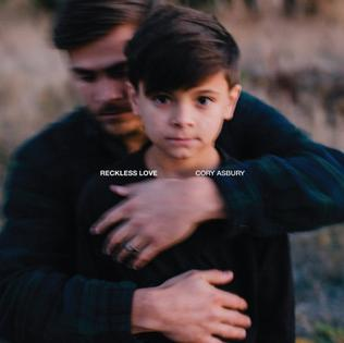 <i>Reckless Love</i> (Cory Asbury album) 2018 studio album by Cory Asbury