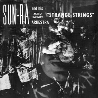 <i>Strange Strings</i> 1967 studio album by Sun Ra and his Astro Infinity Arkestra