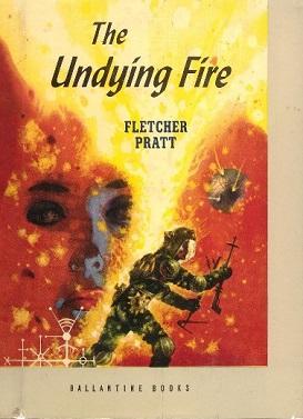 <i>The Undying Fire</i> (Pratt novel) novel by Fletcher Pratt