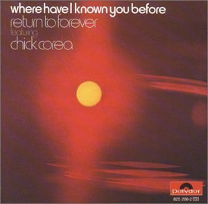 <i>Where Have I Known You Before</i> 1974 studio album by Return to Forever