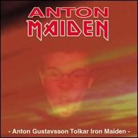 <i>Anton Gustafsson tolkar Iron Maiden</i> 1999 studio album by Anton Maiden