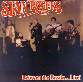 <i>Between the Breaks ... Live!</i> 1979 live album by Stan Rogers