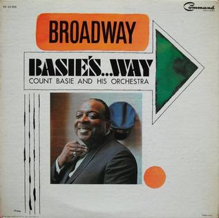 <i>Broadway Basies...Way</i> 1966 studio album by Count Basie and His Orchestra