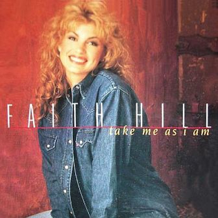 Take Me As I Am Faith Hill Song Wikipedia