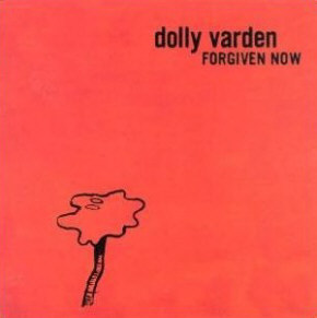 <i>Forgiven Now</i> 2002 studio album by Dolly Varden