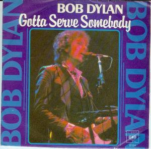 Gotta Serve Somebody Bob Dylan song