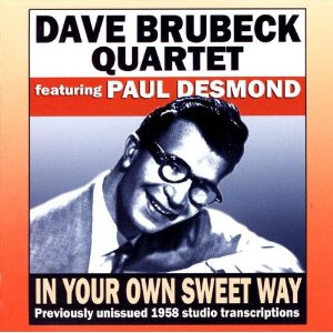 In Your Own Sweet Way song composed by Dave Brubeck performed by Dave Brubeck