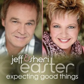 <i>Expecting Good Things</i> album by Jeff & Sheri Easter
