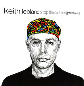 <i>Stop the Confusion (Global Interference)</i> 2005 compilation album by Keith LeBlanc