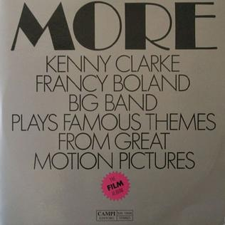 <i>More</i> (Clarke-Boland Big Band album) 1968 studio album by Kenny Clarke/Francy Boland Big Band