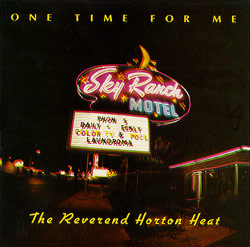 Cover image of song One Time for Me by Reverend Horton Heat