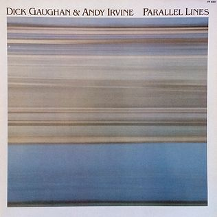 <i>Parallel Lines</i> (Dick Gaughan & Andy Irvine album) 1982 studio album by Dick Gaughan & Andy Irvine