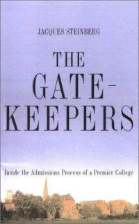 The Gatekeepers - Inside the Admissions Process of a Premier College.jpg