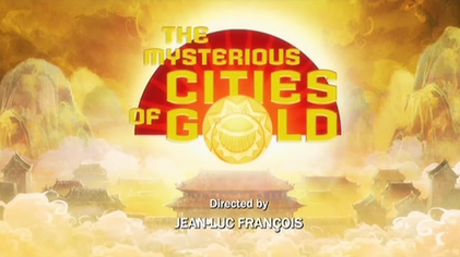 The Mysterious Cities of Gold (2012 TV series) - Wikipedia