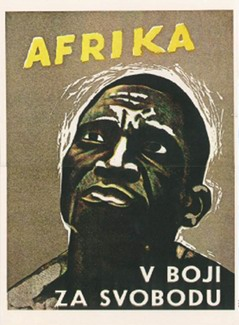 "Czechoslovak anti-colonialist propaganda poster: ""Africa – in fight for freedom""."
