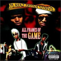 <i>All Frames of the Game</i> 1996 studio album by Playaz Tryna Strive