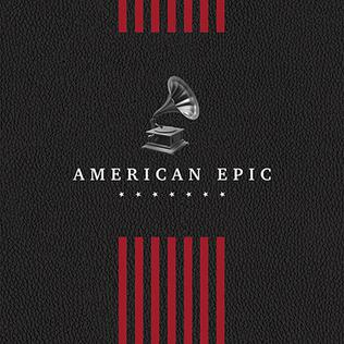 <i>American Epic: The Collection</i> 2017 compilation album by Various artists
