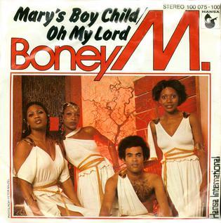 Marys Boy Child – Oh My Lord 1978 single by Boney M.
