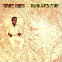 <i>Cumbia & Jazz Fusion</i> 1978 studio album by Charles Mingus