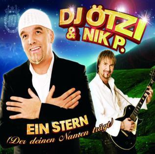 Ein Stern (...der deinen Namen trägt) 2007 single by DJ Ötzi featuring Nik P.