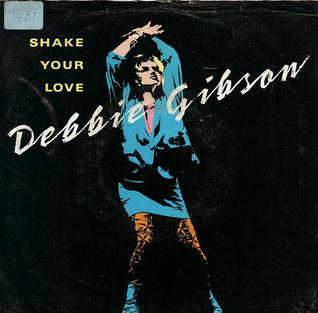 Shake Your Love single by Debbie Gibson