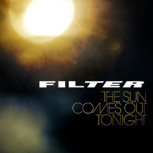 <i>The Sun Comes Out Tonight</i> 2013 studio album by Filter