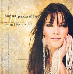<i>When I Become Me</i> (album) 2004 studio album by Hanna Pakarinen