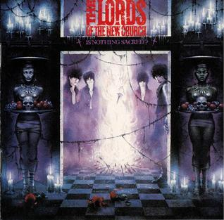 <i>Is Nothing Sacred?</i> 1983 studio album by The Lords of the New Church