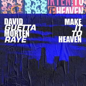 Make It to Heaven 2019 single by David Guetta, Morten and Raye