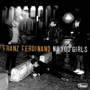 No You Girls 2009 single by Franz Ferdinand