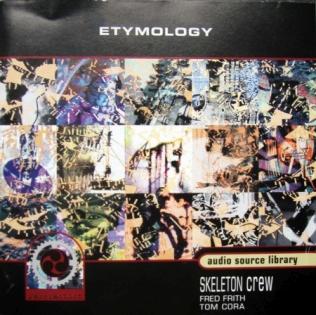 <i>Etymology</i> (album) 1997 studio album by Skeleton Crew