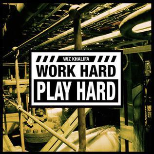 Work Hard, Play Hard 2012 single by Wiz Khalifa