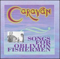 <i>Songs for Oblivion Fishermen</i> 1998 live album by Caravan