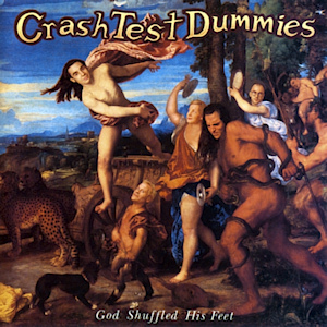 CrashTest Dummies - God Shuffled his Feet vinyle