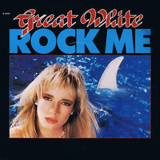 Rock Me (Great White song) 1987 single by Great White