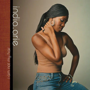 I Am Not My Hair single by India.Arie