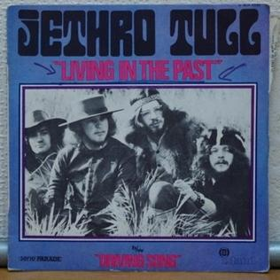 Living in the Past (song) 1969 single by Jethro Tull