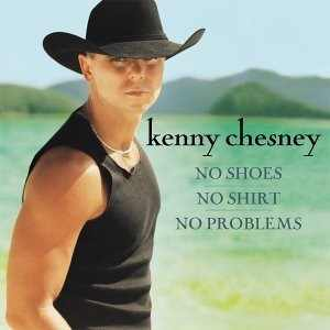 <i>No Shoes, No Shirt, No Problems</i> 2002 studio album by Kenny Chesney