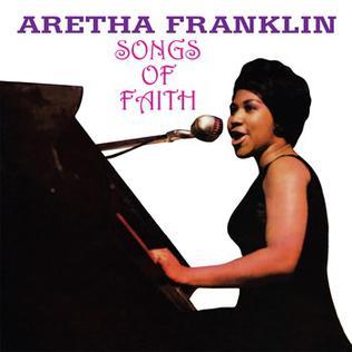 <i>Songs of Faith</i> (Aretha Franklin album) 1965 live album by Aretha Franklin