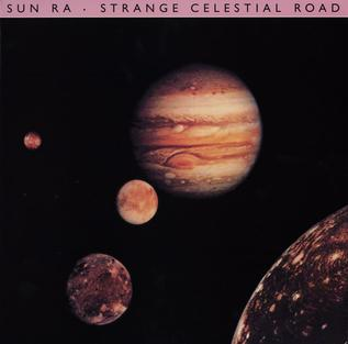 <i>Strange Celestial Road</i> 1980 studio album by Sun Ra