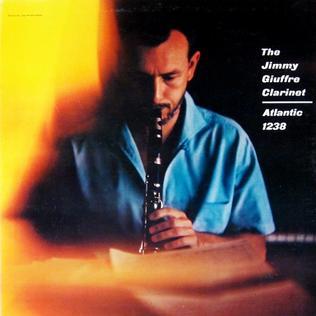 <i>The Jimmy Giuffre Clarinet</i> 1956 studio album by Jimmy Giuffre