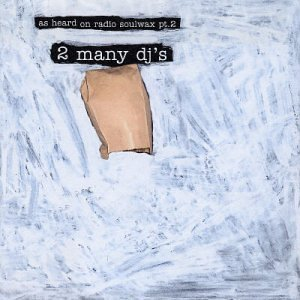 <i>As Heard on Radio Soulwax Pt. 2</i> 2003 compilation album by 2ManyDJs