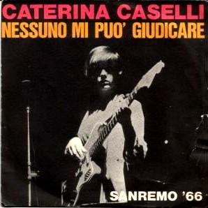 Nessuno mi può giudicare (song) 1966 single by Caterina Caselli