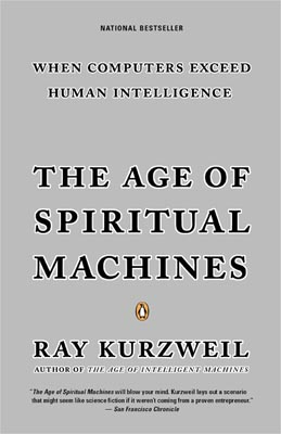 The Age of Spiritual Machines When Computers Exceed Human Intelligence