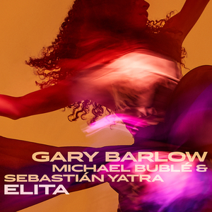Elita (song) 2020 single by Gary Barlow, Michael Bublé and Sebastián Yatra