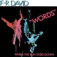 Words (F. R. David song) 1982 single by F. R. David