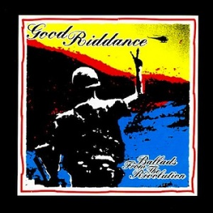 El topic de GOOD RIDDANCE Good_Riddance_-_Ballads_from_the_Revolution_cover