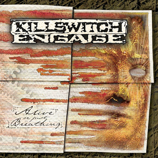 <i>Alive or Just Breathing</i> 2002 studio album by Killswitch Engage